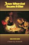 Jesus: When God Became Man - Charles R. Swindoll
