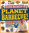 Planet Barbecue!: 309 Recipes, 60 Countries - Steven Raichlen