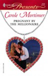 Pregnant By The Millionaire - Carole Mortimer