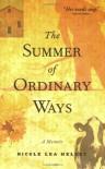 The Summer of Ordinary Ways: A Memoir - Nicole Lea Helget