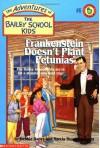 Frankenstein Doesn't Plant Petunias - Debbie Dadey, Marcia Thornton Jones, John Steven Gurney