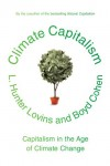 Climate Capitalism: Capitalism in the Age of Climate Change - L. Hunter Lovins, Boyd Cohen