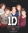 One Direction: Forever Young: Our Official X Factor Story - One Direction, Harry Styles, Liam Payne, Louis Tomlinson, Niall Horan, Zayn Malik