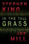 In the Tall Grass - Stephen King;Joe Hill