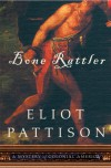 Bone Rattler - Eliot Pattison