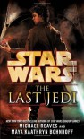 The Last Jedi - Michael Reaves, Maya Kaathryn Bohnhoff