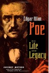 Edgar Allan Poe: His Life and Legacy - Jeffrey Meyers
