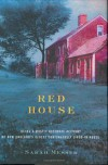 Red House: Being a Mostly Accurate Account of New England's Oldest Continuously Lived-in House - Sarah Messer