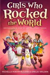 Girls Who Rocked the World: Heroines from Joan of Arc to Mother Teresa - Michelle R. McCann, Amelie Welden, Daniel Hahn, David Hahn