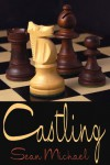 Castling - Sean Michael