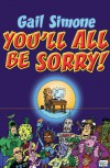 You'll All Be Sorry! - Gail Simone