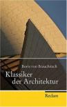 Klassiker Der Architektur - Boris von Brauchitsch