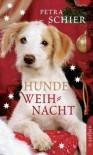 Hundeweihnacht - Petra Schier