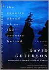 The Country Ahead of Us, the Country Behind - David Guterson