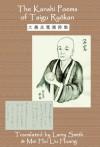The Kanshi Poems of Taigu Ryokan - Taigu Ryokan, Larry Smith, Mei Hui Liu Huang