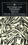 Tristan: With the Surviving Fragments of the 'Tristan of Thomas' - Gottfried von Strassburg, A.T. Hatto