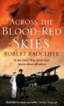 Across The Blood Red Skies - Robert Radcliffe
