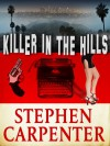 Killer In The Hills - Stephen Carpenter