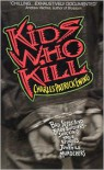 Kids Who Kill - Charles Patrick Ewing