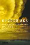 Sudden Sea: The Great Hurricane of 1938 - R.A. Scotti