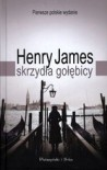 Skrzydła Gołębicy [The Wings of the Dove] - Henry James