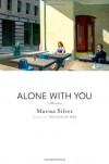 Alone With You - Marisa Silver
