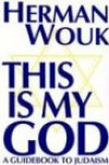 This is My God: A Guidebook to Judaism - Herman Wouk