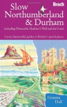 Slow Northumberland & Durham: Including Newcastle, Hadrian's Wall and the Coast - Gemma Hall