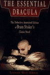 The Essential Dracula: the Definitive Annotated Edition - Bram Stoker, Leonard Wolf, Christopher Bing, Roxana Stuart
