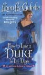 By Laura Lee Guhrke How to Lose a Duke in Ten Days: An American Heiress in London - Laura Lee Guhrke