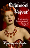 Crimson Velvet - Erotic Stories from the Stately Homes of England - Vanessa De Sade