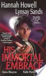 His Immortal Embrace - Lynsay Sands;Ka Huntington