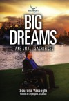 Big Dreams Take Small Sacrifices - Sourena Vasseghi