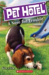 Pet Hotel #3: A Nose for Trouble - Kate Finch, John Steven Gurney, Tim Jessell