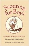 Scouting for Boys: A Handbook for Instruction in Good Citizenship - Robert Baden-Powell,  Elleke Boehmer (Editor)
