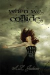 When We Collide - A.L. Jackson