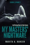 "My Masters' Nightmare Season 1, Ep. 2 ""Discovered"" - Marita A. Hansen"