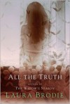 All the Truth - Laura Brodie