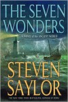 The Seven Wonders: A Novel of the Ancient World - Steven Saylor