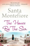 The House by the Sea - Santa Montefiore