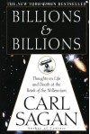 Billions & Billions: Thoughts on Life and Death at the Brink of the Millennium - Carl Sagan, Ann Druyan