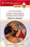 Fired Waitress, Hired Mistress - Robyn Grady