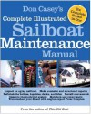 Don Casey's Complete Illustrated Sailboat Maintenance Manual - Don Casey