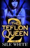 The Teflon Queen PT 2 - Silk White