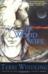 The Wood Wife - Terri Windling