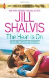 The Heat Is On (Bonus: Blame It on the Bikini) - Natalie Anderson, Jill Shalvis