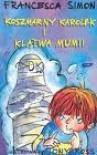 Koszmarny Karolek i klątwa mumii - Francesca Simon