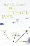 Das Hungerjahr - Aki Ollikainen;Stefan Moster (Übersetzer)