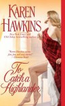 To Catch a Highlander - Karen Hawkins
