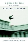 A Place to Live: and other selected essays of - Natalia Ginzburg, Lynne Sharon Schwartz